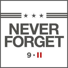 Never forget Fight For Freedom, Word Of Advice, American Spirit, September 11, Military Life, Thank U, Never Forget, Memories, Reading