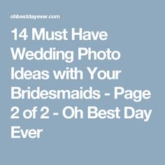 14 Must Have Wedding Photo Ideas with Your Bridesmaids - Page 2 of 2 - Oh Best Day Ever