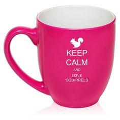 "16oz ""Keep Calm and Love Squirrels"" Bistro Mug ~ NEED!"