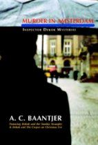 "Murder in Amsterdam: Inspector DeKok Mysteries By #AlbertCBaantjer A veteran of the Amsterdam Municipal Police Department (Homicide), Baantjer has been hailed in his homeland as the ""Dutch Conan Doyle"". This first translation of these two classic novellas into English is a testament to that reputation."