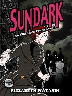 Twisted Book Junkie reviews Sundark: An Elle Black Penny Dread by Elizabeth Watasin. www.twistedbookjunkie.blogspot.com/2014/04/review-sundark-elle-black-penny-dread.html