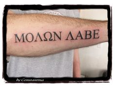 What does molon labe tattoo mean? We have molon labe tattoo ideas, designs, symbolism and we explain the meaning behind the tattoo. Left Arm Tattoos, Half Sleeve Tattoos For Guys, Forarm Tattoos, God Tattoos, Irish Tattoos, Badass Tattoos, Cover Up Tattoos, Future Tattoos, Body Art Tattoos