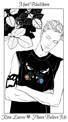 Mark Blackthorn - Rose Leaves (Please Believe Me): Cassandra Jean: Shadowhunter Flowers Series: *Character belongs to Author Cassandra Clare and her Dark Artifices series