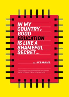 """In my country, good education is like a shameful secret...It's private"""