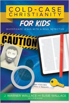 Cold-Case Christianity for Kids: Investigate Jesus with a Real Detective: J. Warner Wallace, Susie Wallace: 9780781414579: Amazon.com: Books