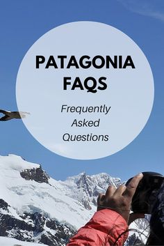 Languages spoken, currency, immunisations needed, how to get here and much more. If you're thinking about, or have a trip to Patagonia already planned, then check out our FAQs resource.