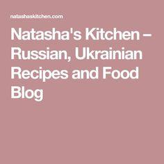 Natasha's Kitchen – Russian, Ukrainian Recipes and Food Blog