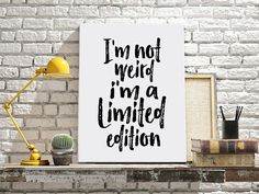 FUNNY QUOTE I'm Not Weird I'm a Limited EditionGift door TypoWorld