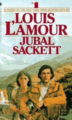 Jubal Sackett   (Sacketts, book 4)  by  Louis L'Amour'  number of books:  a lot