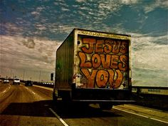 On the road, Jesus loves you. Southern California.