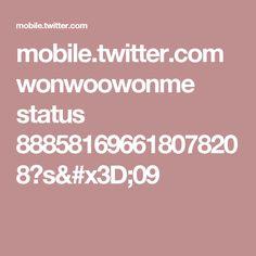 mobile.twitter.com wonwoowonme status 888581696618078208?s=09
