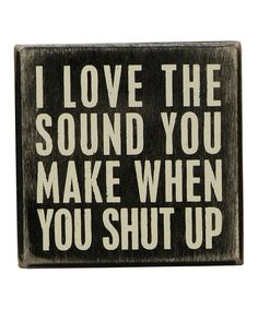 'Shut Up' Wall Sign | something special every day