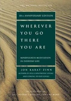 Wherever You Go There You Are - Mindful Meditation in Everyday Life #site:top10bestsellingbooks.website
