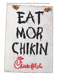 Printable sign for cow costumes for Chick-fil-A Cow Appreciation Day - Pintgrams Chicken And Cow, Chicken Signs, Chicken Chick, Chik Fil A Cow, Free Coloring, Coloring Pages, Eat More Chikin, Chicken Halloween, Cow Appreciation Day