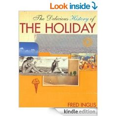 The delicious history of the holiday [Recurso electrónico] / Fred Inglis