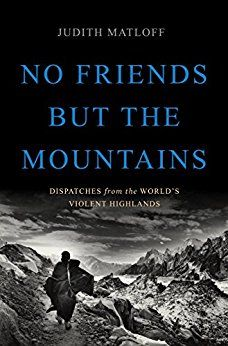 """Read """"No Friends but the Mountains Dispatches from the World's Violent Highlands"""" by Judith Matloff available from Rakuten Kobo. A veteran war correspondent journeys to remote mountain communities across the globe-from Albania and Chechnya to Nepal . Free Books Online, Reading Online, World Conflicts, Believe, County Library, Journey, Historical Fiction, Free Reading, Nonfiction Books"""