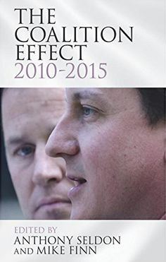 Buy The Coalition Effect, by Anthony Seldon, Mike Finn and Read this Book on Kobo's Free Apps. Discover Kobo's Vast Collection of Ebooks and Audiobooks Today - Over 4 Million Titles! Coalition Government, Book Review, New Books, Audiobooks, This Book, Politics, Reading, Editor