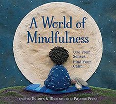 A World of Mindfulness from the editors and illustrators of Pajama Press - Review Mindfulness For Kids, Mindfulness Practice, Mindfulness Meditation, Pile Of Books, My Books, Reading Books, Penguin Day, International Books, Bird Book