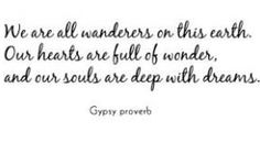 ...our souls are deep with dreams.