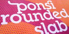 Ponsi Rounded Slab: regular version is free. Friendly slab serif with round corners, extended set of ligatures, swashes & alternatives.