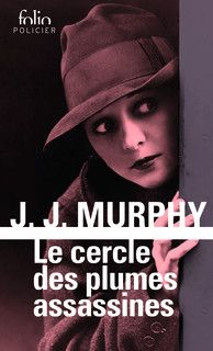 Le cercle des plumes assassines de J.J Murphy, Folio (27/01/2017)