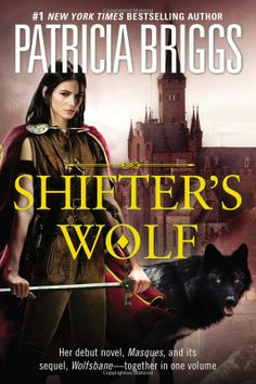 ☆  Shifter's Wolf: Aralorn Novels :¦: By Patricia Briggs ☆ If you like fantasy…