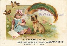 TRADE CARD PEKIN, ILLINOIS T & H Smith & CO Girl pug Dog Spring Farm Wagons 3334