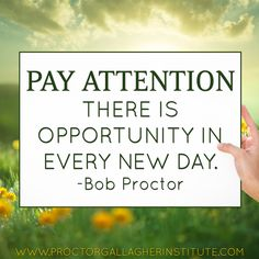 The Proctor Gallagher Institute is a place to create positive momentum for YOUR continuous growth. Bob Proctor Quotes, Opportunity Quotes, Motivational Quotes, Inspirational Quotes, Message Quotes, Law Of Attraction Quotes, Positive Thoughts, Deep Thoughts, Encouragement Quotes