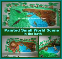 Growing A Jeweled Rose: Messy Bath Play- Painted Small World Scene