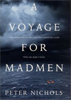"Peter Nichols ""A Voyage for Madmen""   January 2005"