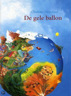 bol.com | De gele ballon, Charlotte Dematons | Boeken .Samen met de twee andere kijk-boeken hoort dit boek echt bij mijn favorieten!