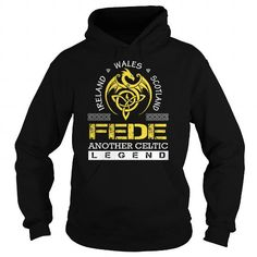 FEDE Legend - FEDE Last Name, Surname T-Shirt #name #tshirts #FEDE #gift #ideas #Popular #Everything #Videos #Shop #Animals #pets #Architecture #Art #Cars #motorcycles #Celebrities #DIY #crafts #Design #Education #Entertainment #Food #drink #Gardening #Geek #Hair #beauty #Health #fitness #History #Holidays #events #Home decor #Humor #Illustrations #posters #Kids #parenting #Men #Outdoors #Photography #Products #Quotes #Science #nature #Sports #Tattoos #Technology #Travel #Weddings #Women