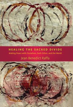 Healing of the Sacred Divide by Jean Raffa