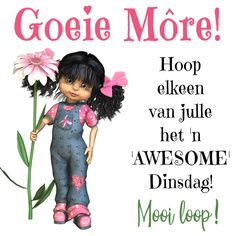 Lekker Dag, Afrikaanse Quotes, Goeie Nag, Goeie More, Me Quotes, Inspirational Quotes, Messages, Words, Mornings
