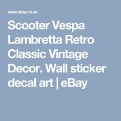 Scooter Vespa Lambretta Retro Classic Vintage Decor. Wall sticker decal art | eBay