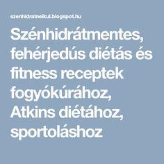 Szénhidrátmentes, fehérjedús diétás és fitness receptek fogyókúrához, Atkins diétához, sportoláshoz