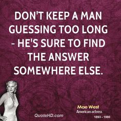 mae-west-actress-dont-keep-a-man-guessing-too-long-hes-sure-to-find-the-answer.jpg (700×700)