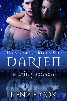 Darien: Wolves of the Rising Sun by Kenzie Cox. Werewolf Shifter Romance. $0.99 http://www.ebooksoda.com/ebook-deals/darien-wolves-of-the-rising-sun-by-kenzie-cox
