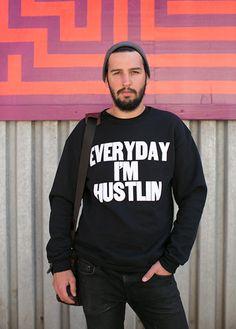Everyday I'm Hustlin Crewneck Sweatshirt Crew Neck Sweatshirt, Graphic Sweatshirt, Upload Image, Cotton Fleece, Pinterest Marketing, American Apparel, Black Tops, Facebook, Unisex