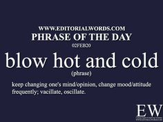 Phrase of the Day (blow hot and cold) - Editorial Words English Vocabulary Words, English Phrases, English Idioms, Interesting English Words, Unusual Words, Slang Phrases, Idioms And Phrases, English Writing Skills, Book Writing Tips