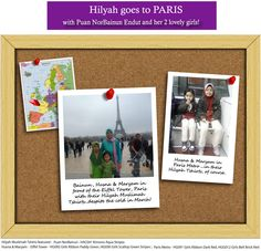 Puan Nurbainun & her two lovely daughters in 5 designs of  Hilyah Muslimah Tshirts, sightseeing in Paris in March 2012.   Join Pn Bainun & our customers as they share their journeys & special occasions with Hilyah mislimah tshirts, visit http://www.hilyah.com/index.php?option=com_content=article=14=19 .