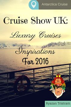 Cruise Show UK: Luxury Cruises Inspiration for 2016 #cruiseshow. A cruise is another way of exploring the world. Explore the 7 splendid and enormous seas of the world up to the famous canals of the Americas, Asia and Europe. People have that impression that cruising is just for people who are enjoying their retirement, but cruising is for all ages.