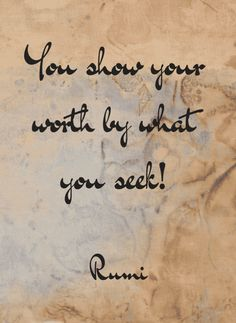25 Inspirational Life Quotes By Poet Muhammad Rumi Best Rumi Quotes, Some Inspirational Quotes, Life Quotes Love, Best Love Quotes, Change Quotes, Inspiring Quotes About Life, Cute Quotes, Daily Quotes, Words Quotes
