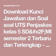 Download Kunci Jawaban dan Soal soal UTS Penjaskes kelas 5 SD/MI semester 2 Terbaru dan Terlengkap - UlanganHarian.Com