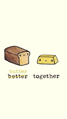 Butter together                                                                                                                                                                                  More