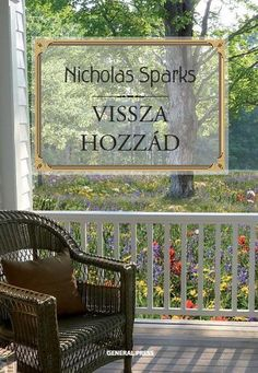 Nicholas Sparks: Vissza hozzád Nicholas Sparks, Outdoor, Book, Quotes, Qoutes, Outdoors, Books, Outdoor Games, Quotations
