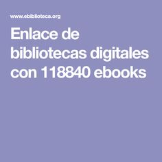 Enlace de bibliotecas digitales con 118840 ebooks