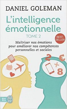 Amazon.fr - L'Intelligence émotionnelle, tome 2 - Daniel Goleman, Daniel Roche - Livres