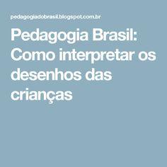 Pedagogia Brasil: Como interpretar os desenhos das crianças