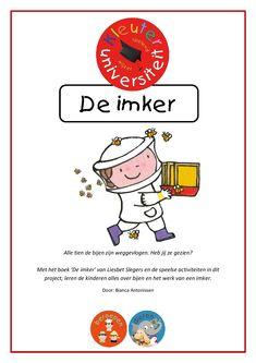 Alle tien de bijen zijn weggevlogen. Heb jij ze gezien? Dit project bij het boek 'De imker' van Liesbet Slegers bevat speelse activiteiten, waarbij de kinderen alles leren over bijen en het werk van een imker.